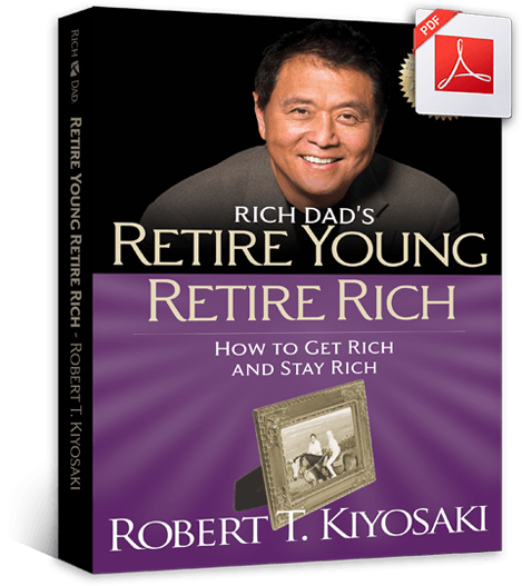retire young retire rich by robert kiyosaki pdf