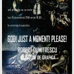 """God! Just a moment! Please!"": expoziție de grafică de Robert Dumitrescu"