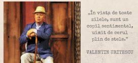 """Valentin Uritescu: """"N-am fost și nu voi fi sărac niciodată"""""""